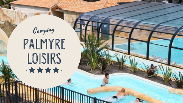 camping en charente-maritime - Palmyre Loisirs